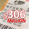 Mega Millions jackpot prize up to $306 million still waiting its owner