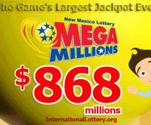 Mega Millions rises to $868 Millions: It's The Game's Largest Jackpot Ever