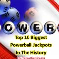 Top 10 Biggest Powerball Jackpots in U.S. history