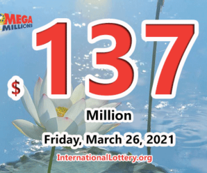 Results of March 23, 2021; Mega Millions stands at $137 million