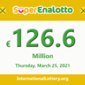 SuperEnalotto jackpot climbs to 126.6 million Euro, Jackpot winner has not appeared yet