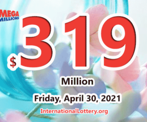 Mega Millions jackpot is waiting the owner, It is $319 million now