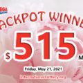 21 May 2021 – $515 million Mega Millions jackpot found out the owner