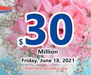 Results of June 15, 2021; Mega Millions jackpot raises to $30 million