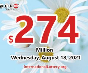 2021/08/14: A new millionaire – Powerball jackpot climbs to $274 million